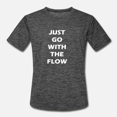 Flow just go with the flow - Men's Sport T-Shirt