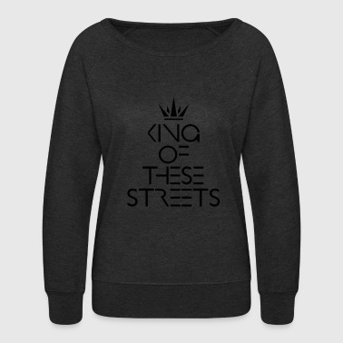 MOCC King Of These Streets - Women's Crewneck Sweatshirt