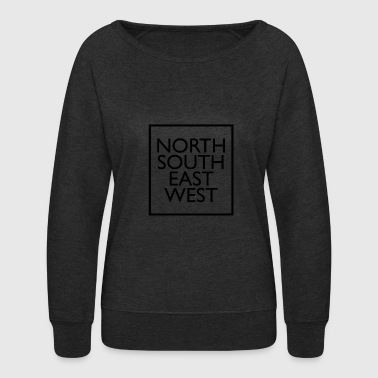 north south east west - Women's Crewneck Sweatshirt