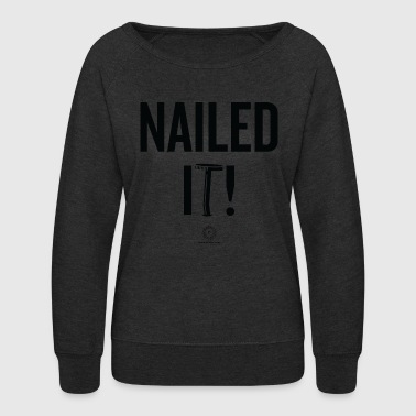 Nails NAILED IT! - Women's Crewneck Sweatshirt