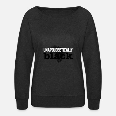 Black History Unapologetically Black Africa DNA - Women's Crewneck Sweatshirt