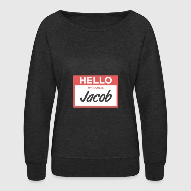 Name Tag Jacob | Funny Name Tag - Women's Crewneck Sweatshirt
