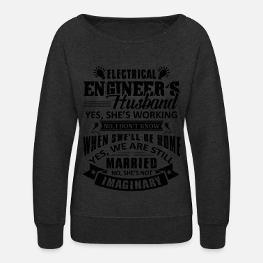 Electrical Electrical Engineer Husband Shirt - Women's Crewneck Sweatshirt