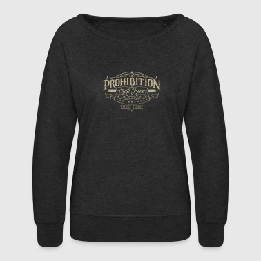 Prohibition Prohibition gastrohouse - Women's Crewneck Sweatshirt