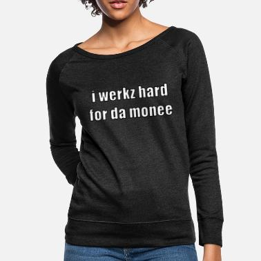 Internet i werkz hard - Women's Crewneck Sweatshirt