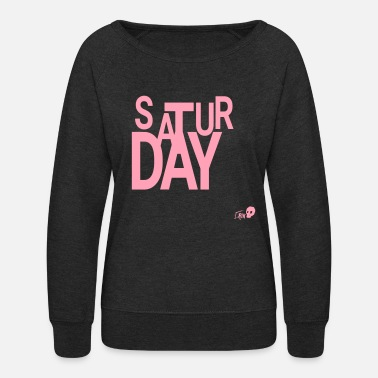 Saturday SATURDAY - Women's Crewneck Sweatshirt