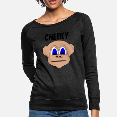 Cheeky Saying cheeky - Women's Crewneck Sweatshirt