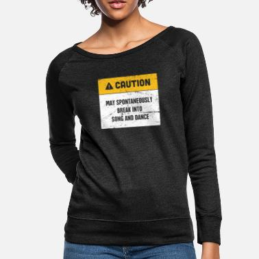 Theater Caution | Funny Broadway Musical Theater - Women's Crewneck Sweatshirt