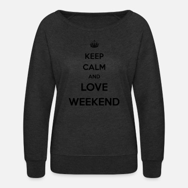 Keep Calm keep calm and - Women's Crewneck Sweatshirt