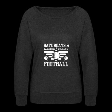 Saturdays And Tailgates And College Football - Women's Crewneck Sweatshirt