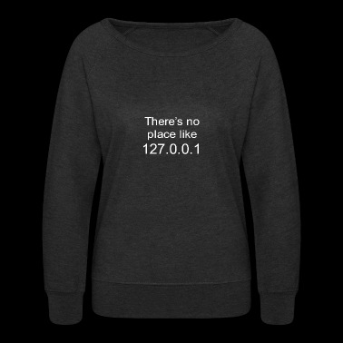 there no place - Women's Crewneck Sweatshirt