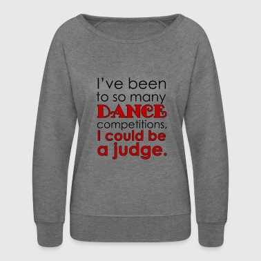 Funny Dance Mom Dad Judge - Women's Crewneck Sweatshirt