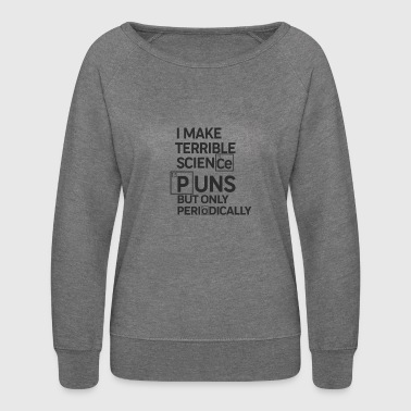 SCIENCE PUNS - Puns - D3 Designs - Women's Crewneck Sweatshirt