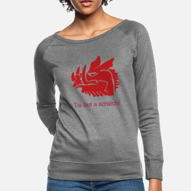 Scratch Tis but a scratch - Women's Crewneck Sweatshirt