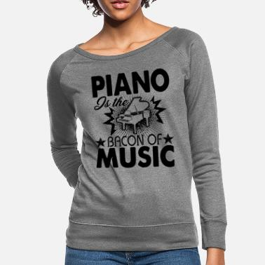 Piano Piano Is The Bacon Of Music Shirt - Women's Crewneck Sweatshirt