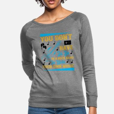Hits You Don't Have To Be In A Rock Band - Women's Crewneck Sweatshirt