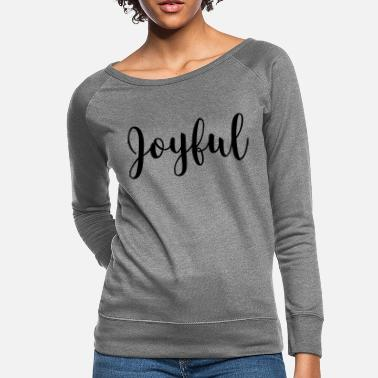 Joyful joyful - Women's Crewneck Sweatshirt