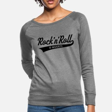 Rock N Roll Rock 'n' Roll O Muerte (Rock 'n' Roll Or Death) - Women's Crewneck Sweatshirt
