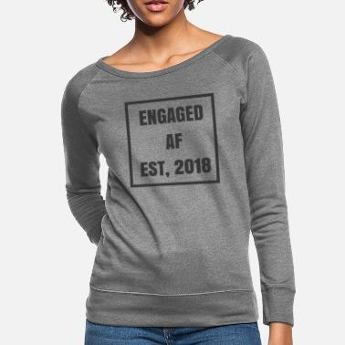 Engaged af est 2018 anniversary shirt - Women's Crewneck Sweatshirt
