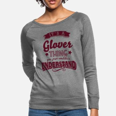 Surname its a glover name surname thing - Women's Crewneck Sweatshirt