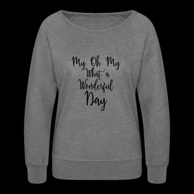 Wonderful Day - Women's Crewneck Sweatshirt