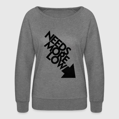 needs - Women's Crewneck Sweatshirt