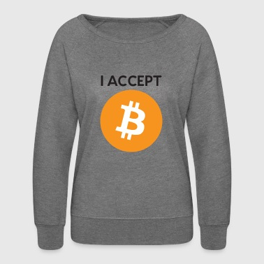 i accept bitcoin - Women's Crewneck Sweatshirt
