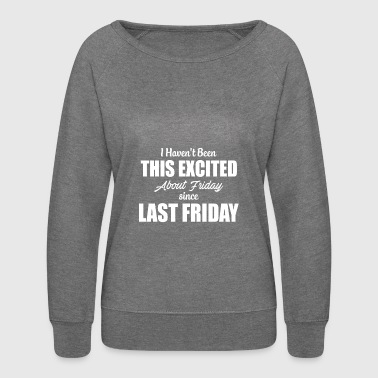 Sarcastic Friday Fun Tshirt for men and women - Women's Crewneck Sweatshirt