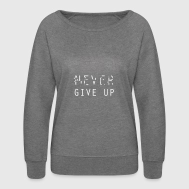 never GIVE UP - Aesthetic Vaporwave - Women's Crewneck Sweatshirt