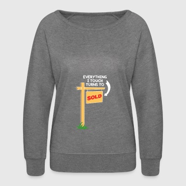Realtor - Everything I Touch Turns To Sold - Women's Crewneck Sweatshirt