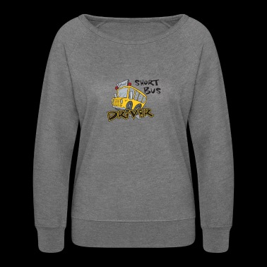 Short Bus Driver - Women's Crewneck Sweatshirt
