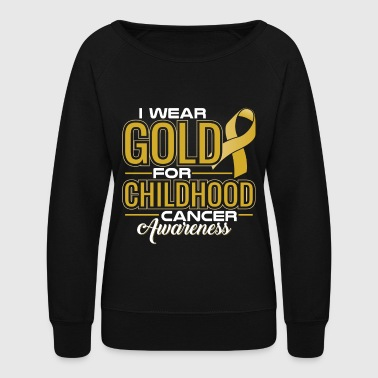 Childhood I WEAR GOLD FOR CHILDHOOD CANCER AWARENESS - Women's Crewneck Sweatshirt