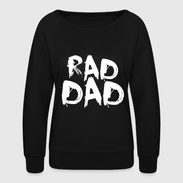 Men's rad dad, cool dad, smooth dad, best - Women's Crewneck Sweatshirt