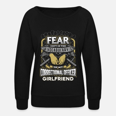Prison Correctional Officer Girlfriend - Women's Crewneck Sweatshirt
