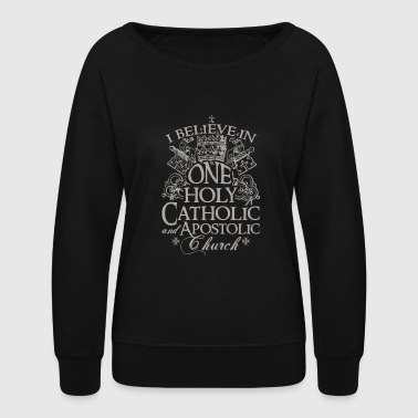 Church - I believe in one holy catholic church - Women's Crewneck Sweatshirt