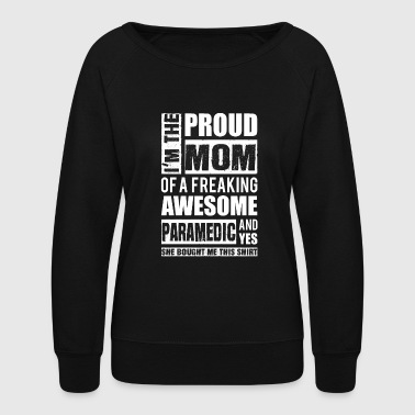 Paramedic - Proud mom of an awesome paramedic - Women's Crewneck Sweatshirt