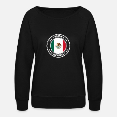 Zacatecas's MADE IN ZACATECAS - Women's Crewneck Sweatshirt