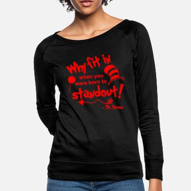 Dr. Seuss Dr Seuss Why fit in Quote SVG Back to School - Women's Crewneck Sweatshirt
