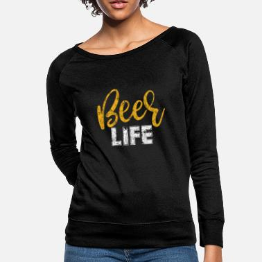 Beer Sayings Beer Saying - Women's Crewneck Sweatshirt