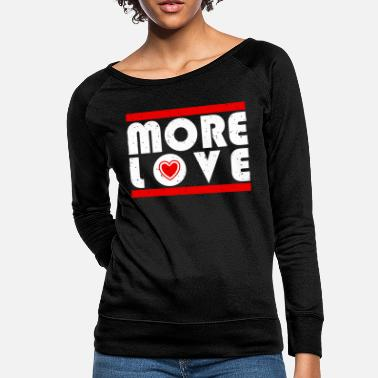 Mode More love - typography with heart - Women's Crewneck Sweatshirt