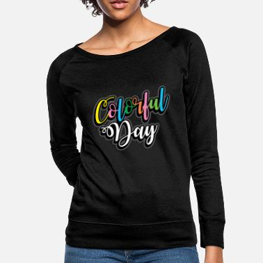 Color Colored Color Gift many colors - Women's Crewneck Sweatshirt