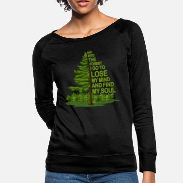 Forest And Into The Forest I Go Bold Letters Spruce Pine - Women's Crewneck Sweatshirt