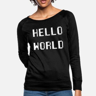 Hello culture hello world - Women's Crewneck Sweatshirt