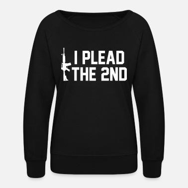 I Plead The 2nd Ammendment - Women's Crewneck Sweatshirt