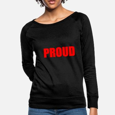 Proud PROUD - Women's Crewneck Sweatshirt