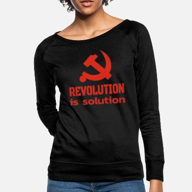 Hammer Revolution is Solution Communism Slogan - Women's Crewneck Sweatshirt