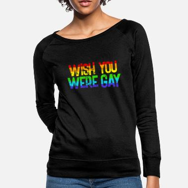 Queer Gay sayings - Women's Crewneck Sweatshirt
