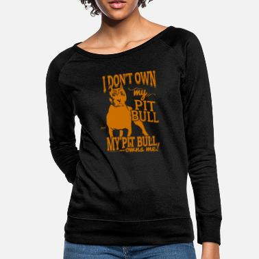 I Don't own my Pit Bull - Women's Crewneck Sweatshirt