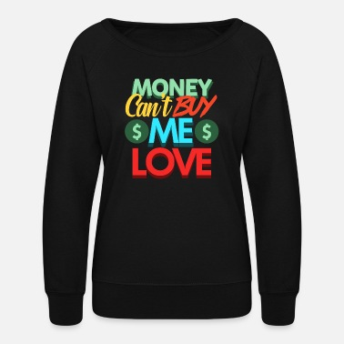 Cash Money Money, Cash, Dollar - Women's Crewneck Sweatshirt