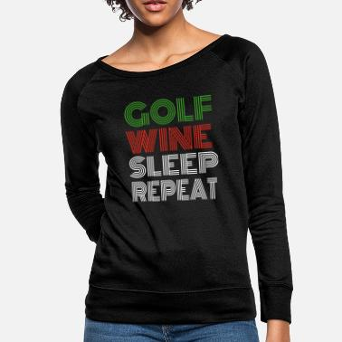 Golf Golf Wine Sleep Repeat Golf Player Gift Funny - Women's Crewneck Sweatshirt